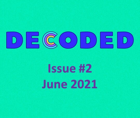 Decoded Pride Issue #2: stories being released now and throughout Pride